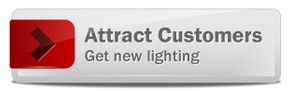 Attract Customers - Get new lighting